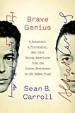Carroll, Sean B.: Brave Genius: A Scientist, a Philosopher, and Their Daring Adventures from the French Resistance to the Nobel Prize