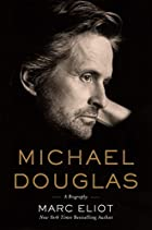 Michael Douglas: A Biography by Marc Eliot