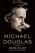 Michael Douglas: A Biography by Marc Eliot
