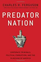 Predator Nation: Corporate Criminals,&hellip;