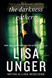 Unger, Lisa: The Darkness Gathers: A Novel