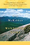 McKibben, Bill: Wandering Home: A Long Walk Across America's Most Hopeful Landscape: Vermont's Champlain Valley and New York's Adirondacks (Crown Journeys)