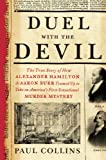 Collins, Paul: Duel with the Devil: The True Story of How Alexander Hamilton and Aaron Burr Teamed Up to Take on America's First Sensational Murder Mystery