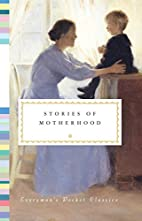 Stories of Motherhood (Everyman's…