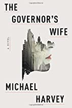The Governor's Wife: A novel by Michael…