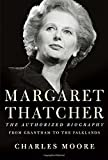 Moore, Charles: Margaret Thatcher: From Grantham to the Falklands