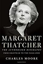 Margaret Thatcher: The Authorized Biography,…