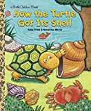 Fontes, Ron: How the Turtle Got Its Shell