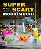 Super-Scary Mochimochi: 20 Cute and Creepy…