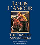 L'Amour, Louis: The Trail to Seven Pines