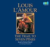 L'Amour, Louis: Trail to Seven Pines (Lib)(CD)