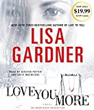 Gardner, Lisa: Love You More: A Novel