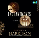 Harrison, Kathryn: Enchantments (Lib)(CD)