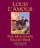 L'Amour, Louis: The Mountain Valley War