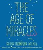 The Age of Miracles: A Novel by Karen…