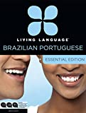 Living Language: Living Language Brazilian Portuguese, Essential Edition: Beginner course, including coursebook, audio CDs, and online learning