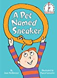 Heilbroner, Joan: A Pet Named Sneaker (Beginner Books(R))