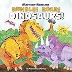 Rumble! Roar! Dinosaurs!: A Prehistoric…