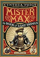 Mister Max: The Book of Lost Things by…