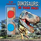 Dinosaurs: In Your Face! by Dr. Robert T.…