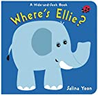 Where's Ellie?: A Hide-and-Seek Book by…