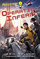 The Resisters #4: Operation Inferno by Eric…