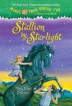 Magic Tree House #49: Stallion by Starlight…