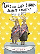 Lord and Lady Bunny--Almost Royalty! by…