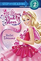Ballet Dreams (Barbie) (Step into Reading)…