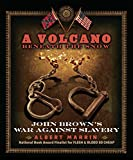Marrin, Albert: A Volcano Beneath the Snow: John Brown's War Against Slavery
