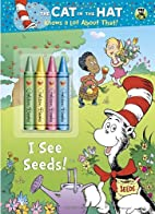 I See Seeds! (Dr. Seuss/Cat in the Hat)…
