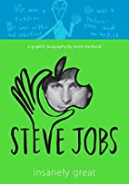 Steve Jobs: Insanely Great by Jessie…