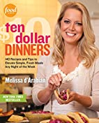 Ten Dollar Dinners: 140 Recipes & Tips to…