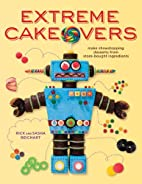 Extreme Cakeovers: Make Showstopping…