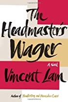The Headmaster's Wager by Vincent Lam