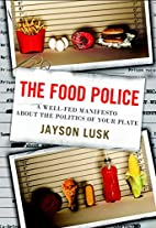 The Food Police: A Well-Fed Manifesto About…