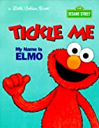 My name is Elmo (Republished as: Tickle me :…