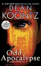 Odd Apocalypse: An Odd Thomas Novel by Dean…