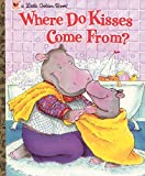 Fleming, Maria: Where Do Kisses Come From? (Little Golden Book)