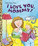 Evans, Edie: I Love You, Mommy (Little Golden Book)