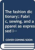 Picken, Mary Brooks: The Fashion Dictionary: Fabric, Sewing, and Apparel as Expressed in the Language of Fashion