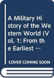 Fuller, J. F. C.: A Military History of the Western World (Vol. 1: From the Earliest Times to the Battle of Lepanto)
