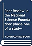 Cole, Stephen: Peer Review in the National Science Foundation: Phase One of a Study  Prepared for the Committee on Science and Public Policy of the National Academy of Sciences