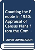 National Academy of Sciences (U.S.): Counting the People in 1980: An Appraisal of Census Plans