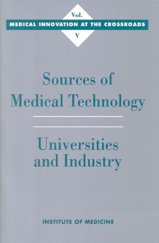 sources-of-medical-technology-universities-and-industry-medical-innovation-at-the-crossroads