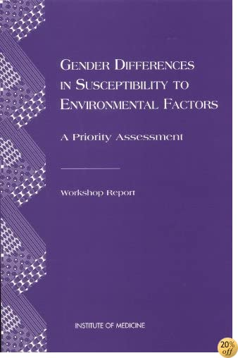 Gender Differences in Susceptibility to Environmental Factors: A Priority Assessment (St. in Social and Political Theory; 19)