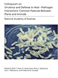 National Academy of Sciences (U.S.): Colloquium on Virulence and Defense in Host-Pathogen Interactions:Common Features Between Plants and Animals: Common Features Between Plants and Animals