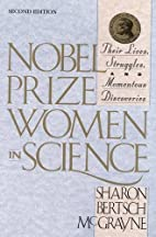 Nobel Prize Women in Science: Their Lives,…