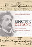 Edmund Blair Bolles: Einstein Defiant: Genius Versus Genius in the Quantum Revolution