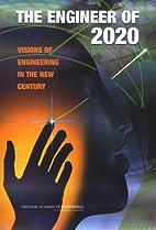 The Engineer of 2020: Visions of Engineering…